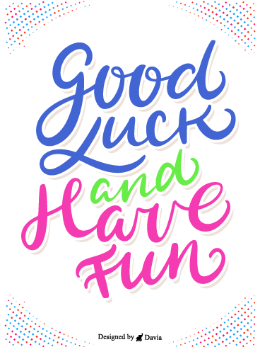 Have Fun  – Good Luck Cards