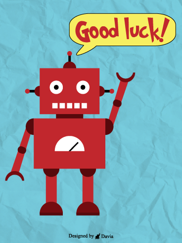 Robotic Wish  – Good Luck Cards