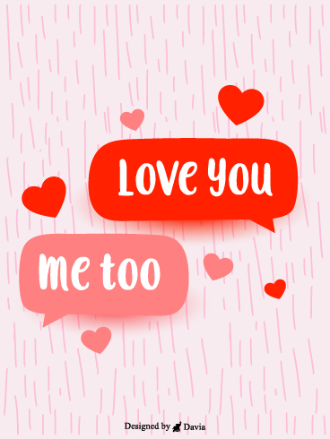 Love You Too  – I Love You Cards