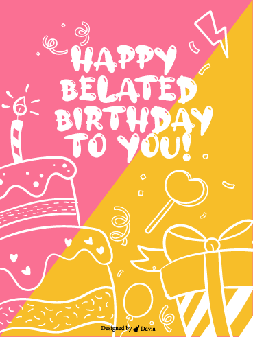 Yellow & Pink-Happy Belated Birthday