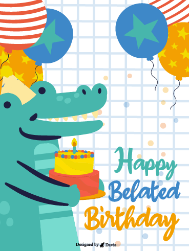 Funny Crocodile-Happy Belated Birthday