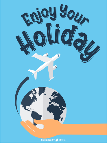 Enjoy Your Holiday-Have a Safe TRIP