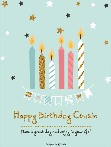 Enjoying Life– Happy Birthday Cousin