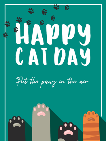 Cat Paws –  National Cat Day Cards