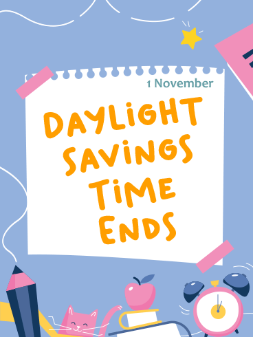 Saving Daylight  – DAYLIGHT SAVINGS TIME ENDS CARDS