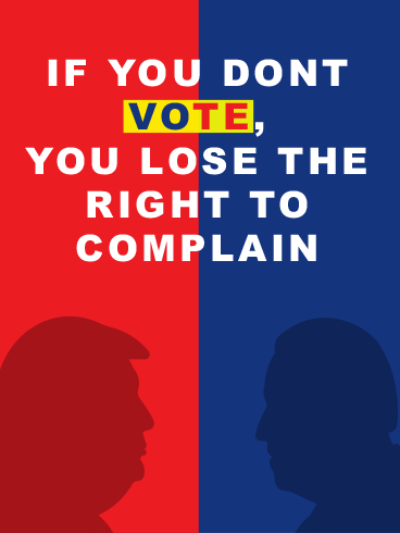 No Vote No Complain – ELECTION DAY CARDS