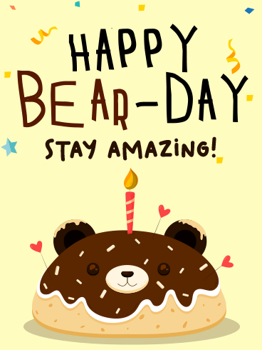 Bear-Day – HAPPY BIRTHDAY NEWLY ADDED CARDS