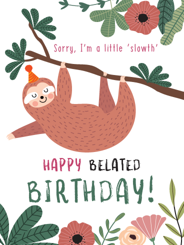A Little Slowth – Happy Belated Birthday Cards
