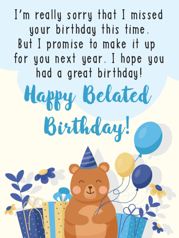 Bear-lated Birthday – Happy Belated Birthday Cards