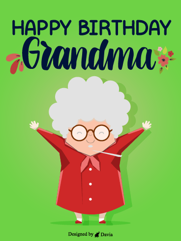 Happy Grandma! – Happy Birthday Grandmother Cards