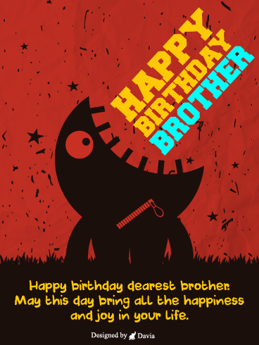 My Bro! – Happy Birthday Brother Cards