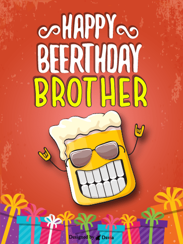 Bro Beerthday! – Happy Birthday Brother Cards