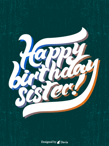 Stylish Birthday – Happy Birthday Sister Cards