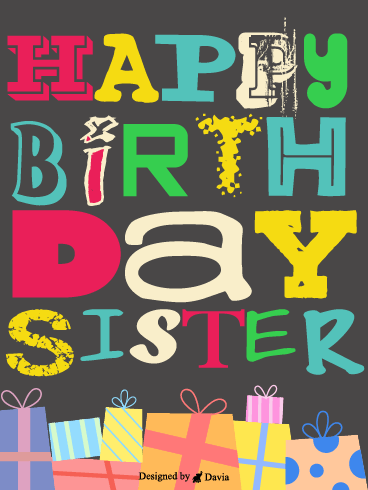 Gifts For Sister – Happy Birthday Sister Cards