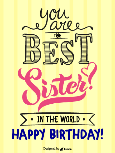 For The Best Sister – Happy Birthday Sister Cards