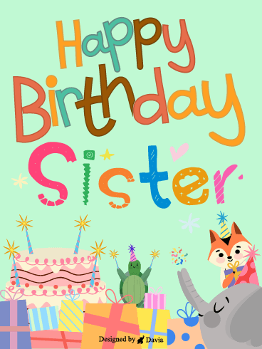 Cute Birthday Party – Happy Birthday Sister Cards