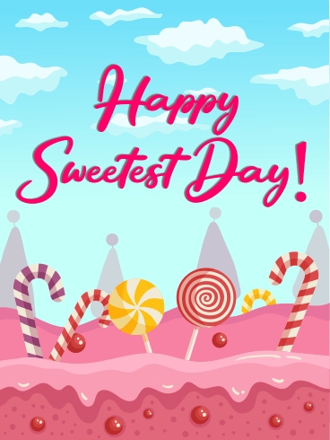 Sweet Candy – HAPPY SWEETEST DAY CARDS