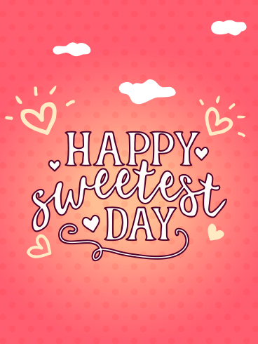 Love & Sweet – HAPPY SWEETEST DAY CARDS