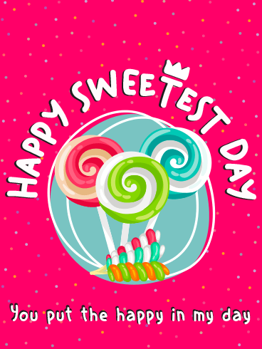 Sweet Lollipop – HAPPY SWEETEST DAY CARDS
