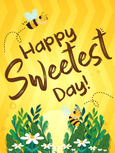 Bee Sweet – HAPPY SWEETEST DAY CARDS