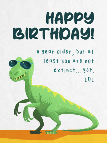 Not Extinct Yet –  Newly Added Birthday Cards