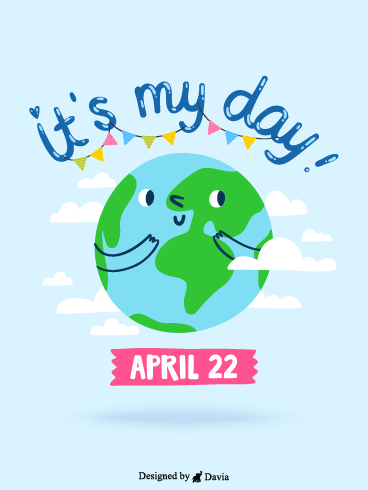It's My Day! – Earth Day Cards