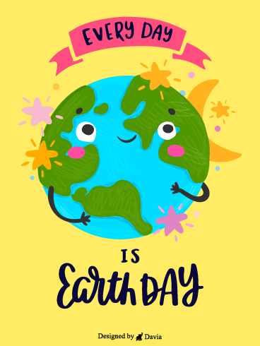 Make it every day – Earth Day Cards