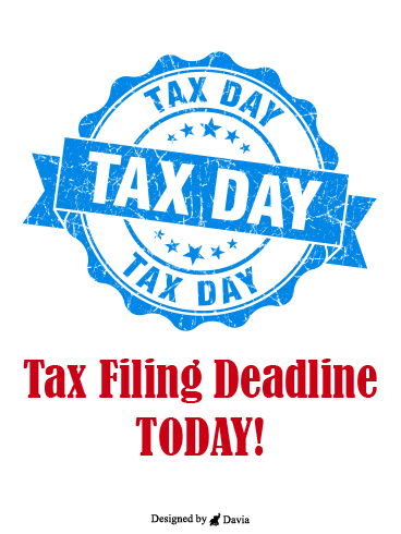 Deadline is Today – Tax Day Cards