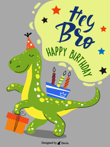 Hey Dino Bro – Happy Birthday Brother Cards