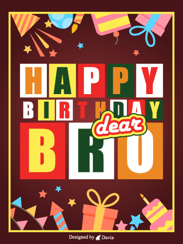 Dear Bro – Happy Birthday Brother Cards