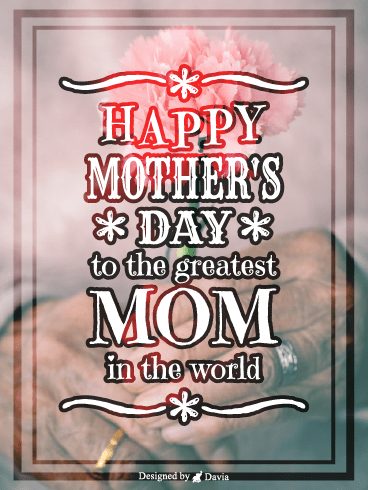 Greatest Mom – Happy Mothers Day Cards