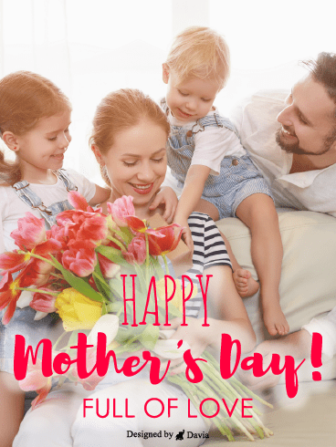 Full Of Love – Happy Mothers Day Cards