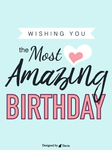 Wishing You The Most Amazing Birthday   – HB Newly Added Cards
