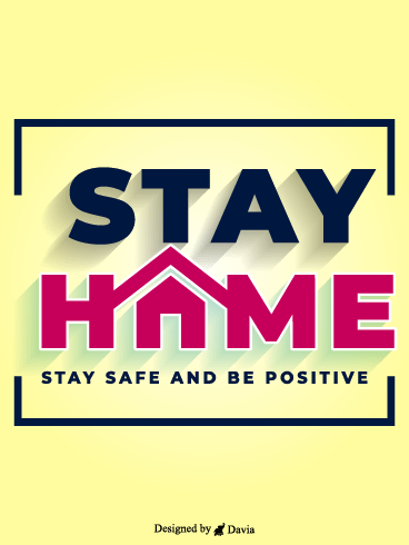 Stay Safe and Be Positive – Stay at Home Cards