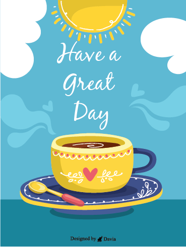 Good Coffee Day - Have a Great Day Cards