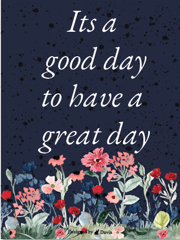 Inspiration - Have a Great Day Cards