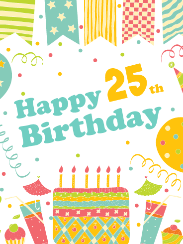 A Festive Celebration! Happy 25th Birthday Card