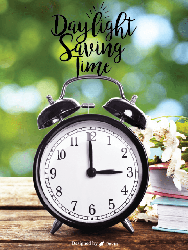 Spring - Daylight Time Saving Begins