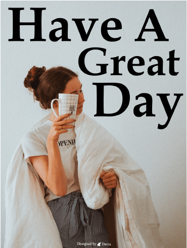 Coffee & Comforter -  Have a Great Day