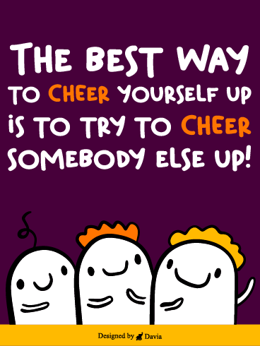 Cheer Somebody  – Cheer Up Cards
