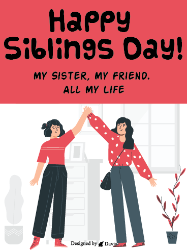 My Sister, My Friend - Siblings Day