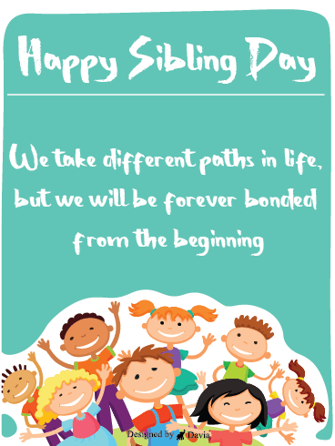 Different Paths, Same Beginning - Siblings Day