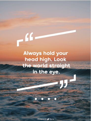 Hold Your Head High - Positive Quote