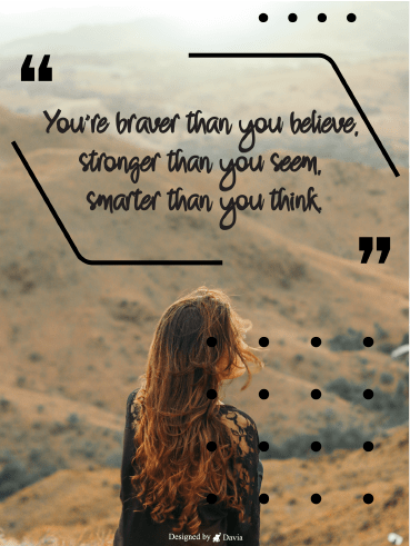 Braver, Stronger, Smarter - Positive Quote