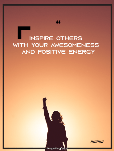Inspire Others - Positive Quote