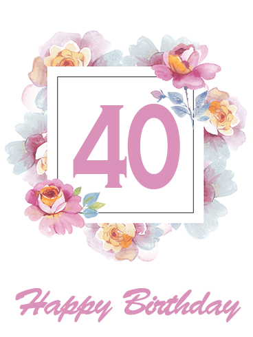 Gorgeous Happy 40th Birthday Flower Card