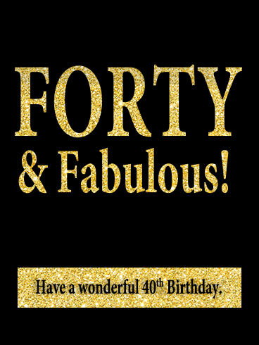 Forty & Fabulous - Happy 40th Birthday Card