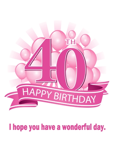 Pink Balloon Happy 40th Birthday Card