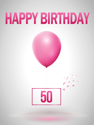 Pink Happy 50th Birthday Balloon Card