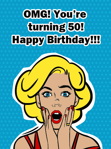 OMG! Happy 50th Birthday Card